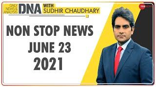 DNA: Non Stop News; June 23, 2021   Top News Today   Hindi News   Nonstop News   Fast News - ZEENEWS