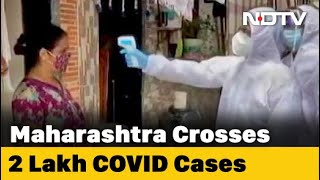 COVID-19 News: Maharashtra Coronavirus Cases Cross 2 Lakh-Mark, 7,074 New Cases In 24 Hours - NDTV