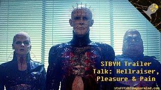 STBYM Trailer Talk: Hellraiser, Pleasure & Pain
