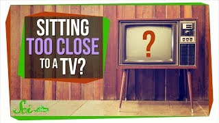 Is Sitting Too Close to the TV Really Bad for You?