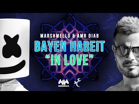 Marshmello Amr Diab Bayen Habeit In Love Lyric Video