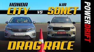 Honda City vs Kia Sonet | Drag Race | Episode 6 | PowerDrift