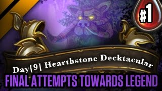 Day[9] HearthStone Decktacular #51 - Final Attempts towards Legend - P1