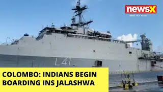COLOMBO: INDIANS BEGIN BOARDING INS JALASHWA  | NewsX - NEWSXLIVE