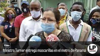 Ministra Turner entrega mascarillas en el metro de Panamá