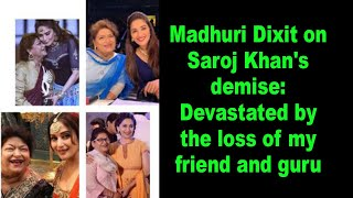 Madhuri Dixit on Saroj Khan's demise: Devastated by the loss of my friend and guru - BOLLYWOODCOUNTRY