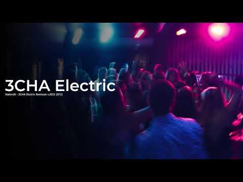 NailordX---3CHA-Electric-Remix