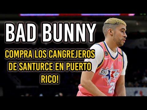 Bad Bunny Compra Los Cangrejeros de Santurce del BSN!
