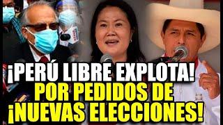 ¡NO QUIERE NUEVAS ELECCIONES! PERÚ LIBRE EXPLOTA POR PEDIDOS DE LA POBLACIÓN DE ANULAR LAS ELECCIONE