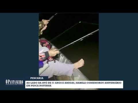 Ao lado da avó de 77 anos e amigas, Isabela comemorou aniversário em pesca noturna