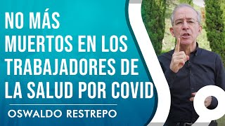 No Más Muertos En Los Trabajadores De La Salud Por Covid 19 - Oswaldo Restrepo RSC