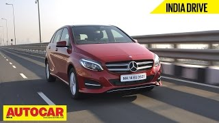 2015 Mercedes B 200 CDI | India Drive Video Review