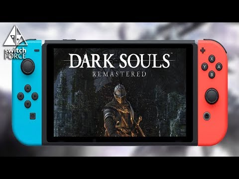 connectYoutube - Dark Souls Remastered Coming to Switch! Release Date Confirmed!!