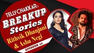 Rithvik Dhanjani and Asha Negi story I TellyChakkar presents Breakup Stories - Episode 10 - TELLYCHAKKAR