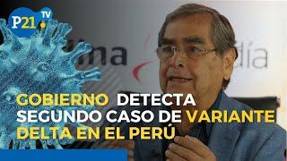 Coronavirus Perú: Gobierno identifica segundo caso de VARIANTE DELTA en Arequipa
