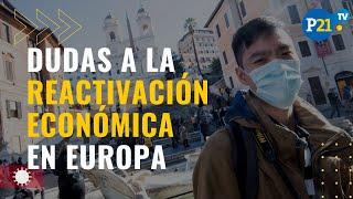 Dudas a la reactivación económica por rebrote del COVID-19 en Europa