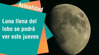 Este jueves se podrá observar la luna llena del lobo