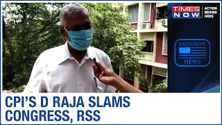 CPI General Secretary D Raja on Congress accusing PM Modi of politicising LAC standoff | Exclusive - TIMESNOWONLINE