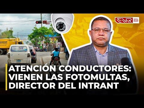 ATENCIÓN: VIENEN LAS FOTOMULTAS, ADVIERTE DIRECTOR DEL INTRANT (ENTREVISTA RAFAEL ARIAS)