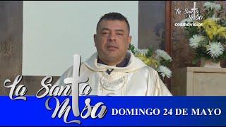 Misa De Hoy, Domingo 24  De Mayo De 2020 - Cosmovision