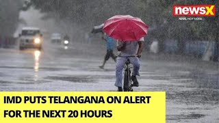 IMD Issues Red Alert In Telangana For 20 Hrs   Heavy To Very Heavy Rainfall Likely    NewsX - NEWSXLIVE
