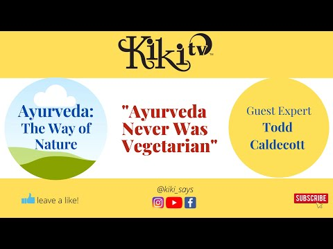 Ayurveda: Do We Have The Whole Picture? What About Meat? with Todd Caldecott
