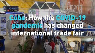 Cuba: How the COVID-19 pandemic has changed international trade fair