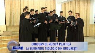 Concurs de muzică psaltică la Seminarul Teologic din București