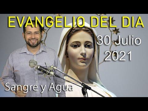 Evangelio Del Dia de Hoy Viernes 30 Julio 2021 Dios Da Calendario Liturgico a Israel Sangre y Agua