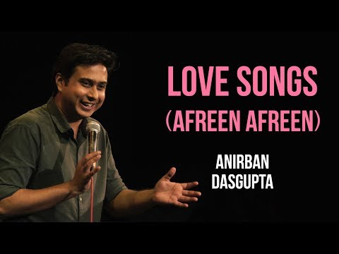 connectYoutube - Love Songs (Afreen Afreen) | Anirban Dasgupta stand up comedy