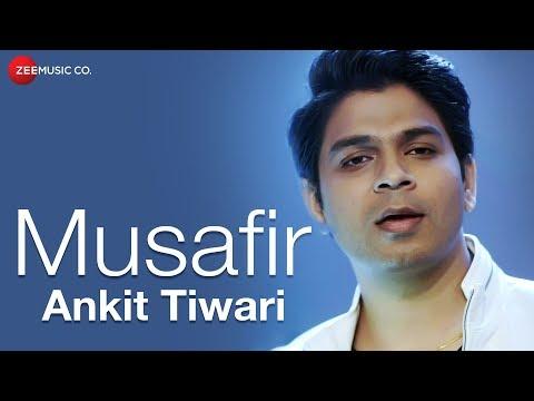 ANKIT TIWARI - Musafir Lyrics