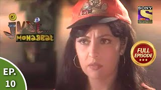Ep 10 - Maya Finds About About Raj's Affair  - Just Mohabbat - Full Episode - SETINDIA