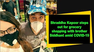 Shraddha Kapoor steps out for grocery shopping with brother Siddhant amid COVID-19 - IANSINDIA