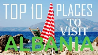 Most Popular Places to Visit in Albania