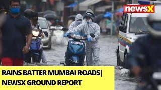 Rains Batter Mumbai Roads | NewsX Ground Report  | NewsX - NEWSXLIVE