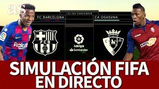 BARCELONA vs. OSASUNA | FIFA 20: simulación del partido de la Jornada 37 de LaLiga | Diario AS