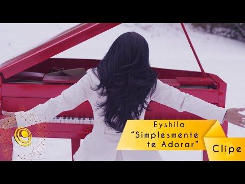 Eyshila - Simplesmente Te Adorar