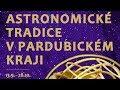 Pozvánka na výstavu ASTRONOMICKÉ TRADICE V PARDUBICKÉM KRAJI - otevřeno už 13.9.2018