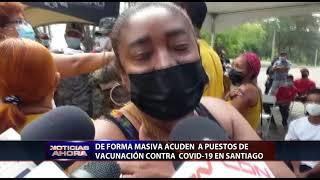 De forma masiva acuden a puestos de vacunación contra COVID en Santiago