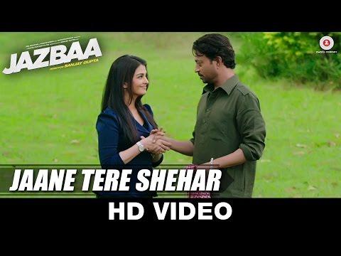 Jaane Tere Shehar - Jazbaa