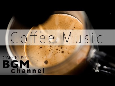 #Coffee Music Mix# Relaxing Jazz & Bossa Nova Music For Work, Study - Background Cafe Music
