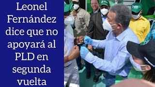Leonel Fernández en una entrevista dice que no apoyará al PLD en una segunda vuelta