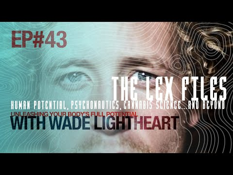 Unleashing Your Body's Full Potential with Wade Lightheart | Ep. 43 | The Lex Files