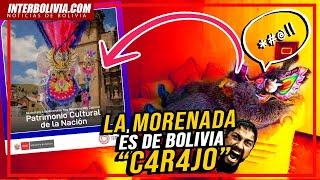 ???? PERÚ declara a la MORENADA como SU PATRIMONIO CULTURAL y genera INDIGNACIÓN Y MOLESTIA en BOLIVIA