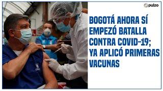 Bogotá ahora sí empezó batalla contra COVID-19; ya aplicó primeras vacunas