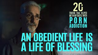 An Obedient Life is a Life of Blessing | 20 Truths that Help in the Battle with Porn Addiction
