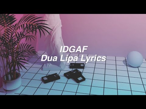connectYoutube - IDGAF || Dua Lipa Lyrics