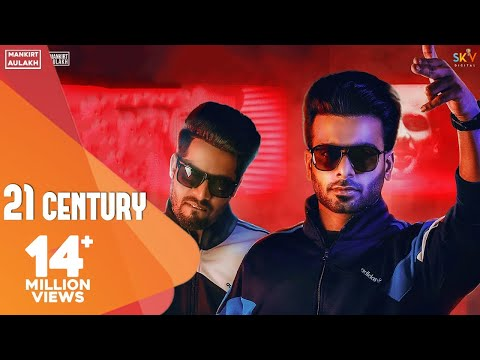 Mankirt Aulakh-21 Century Mp3 Song Download And Video
