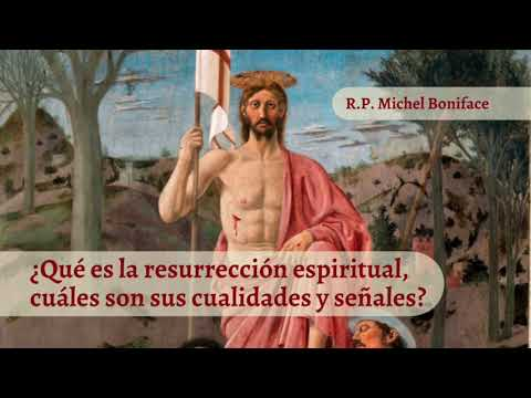 ¿Que es la resurreccion espiritual, cuales son sus cualidades y senales
