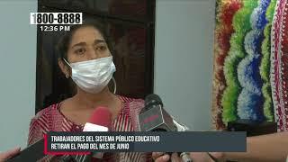 Trabajadores de educación en Nicaragua recibieron su pago adelantado